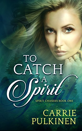 Review: To Catch a Spirit – Carrie Pulkinen