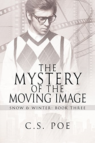 Review: The Mystery of the Moving Image – C.S. Poe