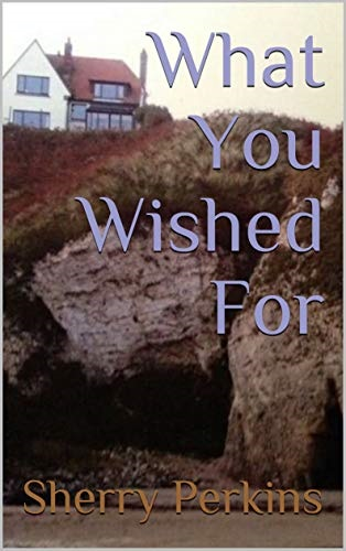 Review: What You Wished For – Sherry Perkins