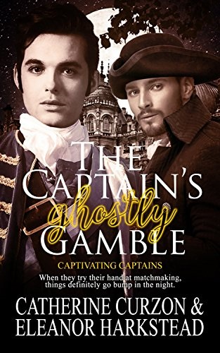 Review: The Captain's Ghostly Gamble – Catherine Curzon & Eleanor Harkstead