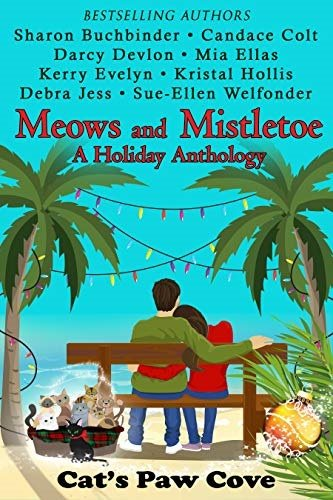 REVIEW: MEOWS & MISTLETOE, A HOLIDAY ANTHOLOGY – SHARON BUCHBINDER, SUE-ELLEN WELFONDER, CANDACE COLT, DARCY DEVLON, MIA ELLIS, KRISTAL HOLLIS, KERRY EVELYN, & DEBRA JESS – FOREWORD: WYNTER DANIELS & CATHERINE KEAN