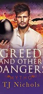 REVIEW: GREED AND OTHER DANGERS – T.J. NICHOLS