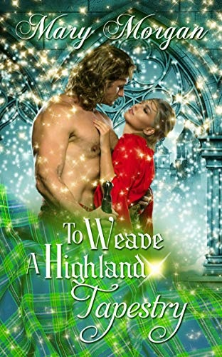 Review: To Weave A Highland Tapestry – Mary Morgan