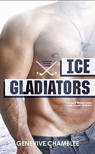 REVIEW: ICE GLADIATORS – GENEVIVE CHAMBLEE