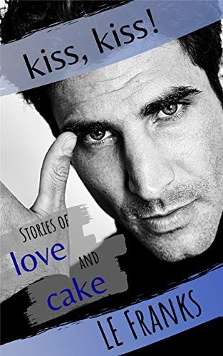 Kiss, Kiss! Stories of Love and Cake Book Cover