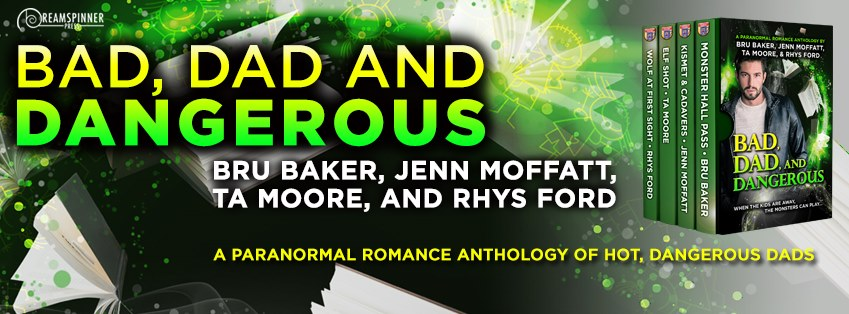 Blog Tour: Bad, Dad, and Dangerous by Rhys Ford, Bru Baker, TA Moore, Jenn Moffatt