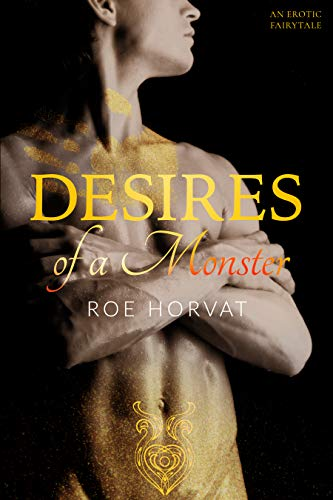 REVIEW: Desires of a Monster – Roe Horvat