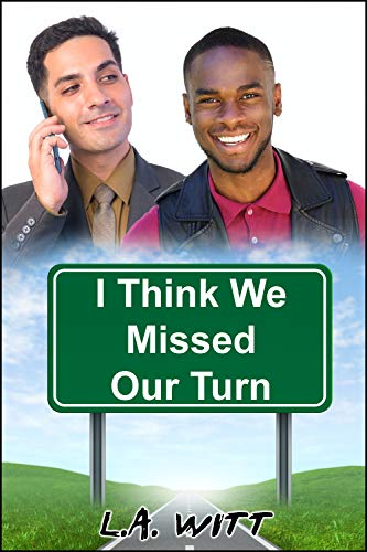 REVIEW: I THINK WE MISSED OUR TURN – L.A. WITT